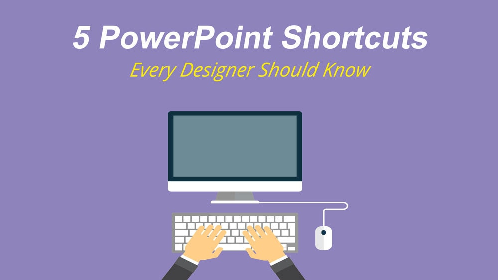 5 PowerPoint Shortcuts Every Designer Should Know